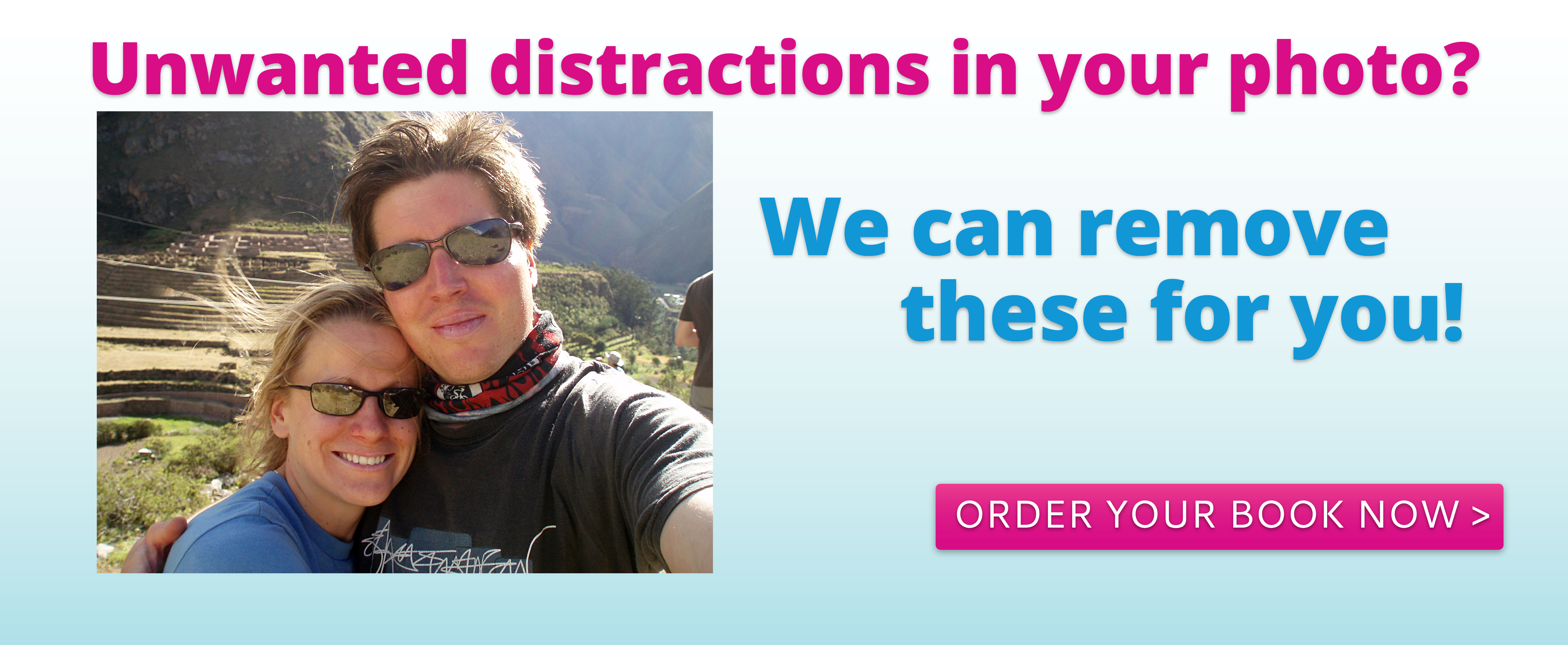 Unwanted distractions in your photo?