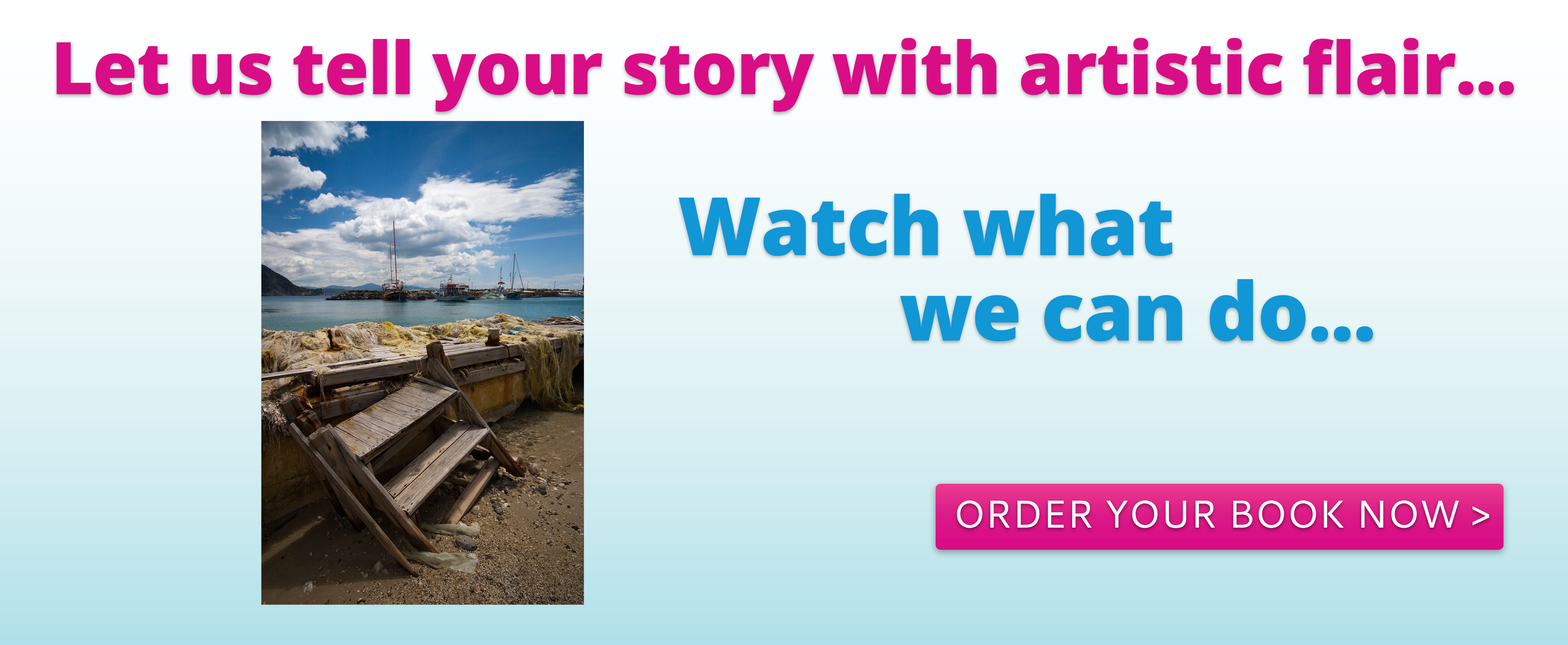 Let us tell your story with artistic flair...